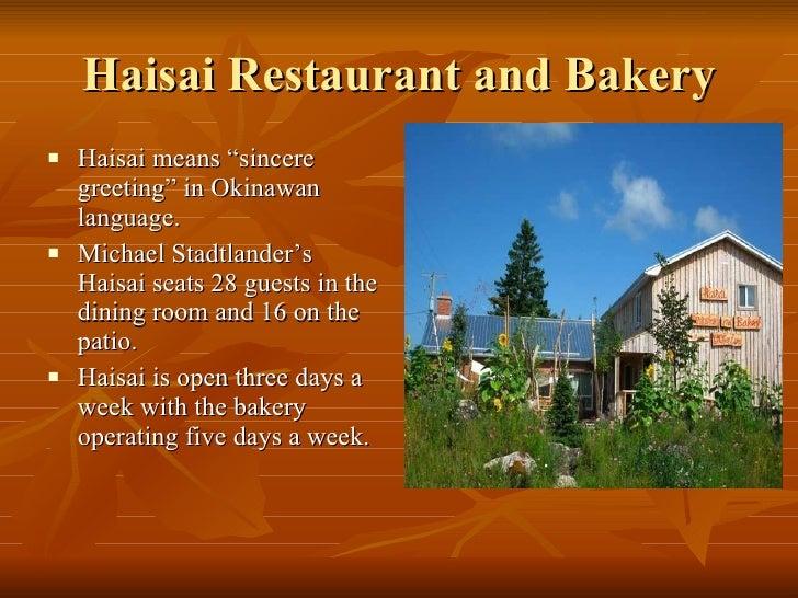 "Haisai Restaurant and Bakery <ul><li>Haisai means ""sincere greeting"" in Okinawan language. </li></ul><ul><li>Michael Stadt..."