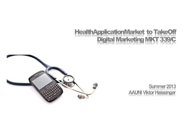 HealthApplicationMarket to TakeOff DigitalMarketing MKT 339/C  Summer 2013 AAUNI Viktor Haissinger