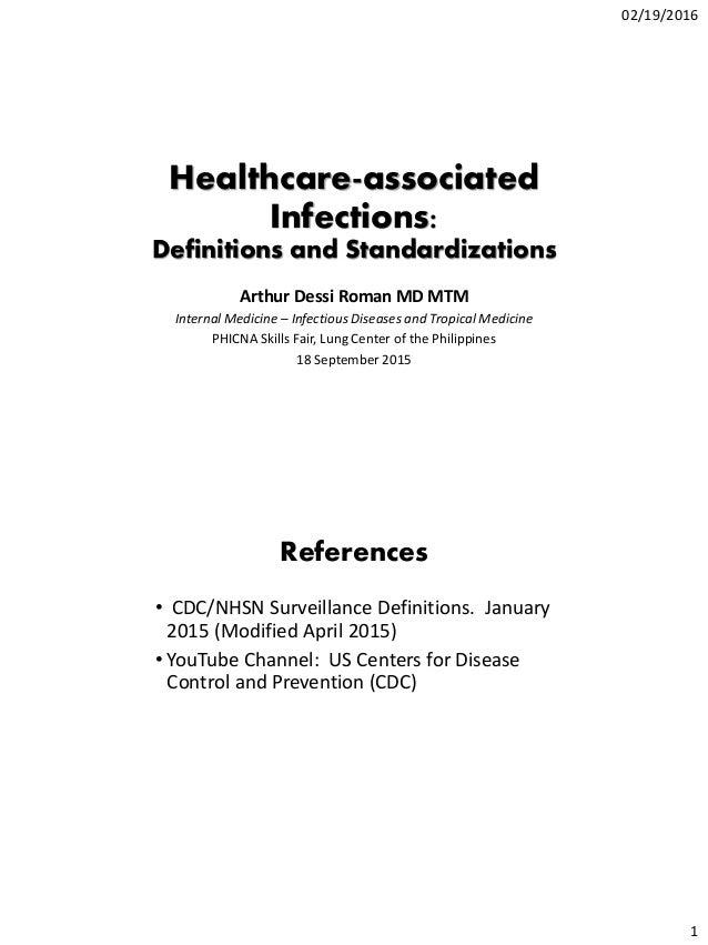 02/19/2016 1 Healthcare-associated Infections: Definitions and Standardizations Arthur Dessi Roman MD MTM Internal Medicin...