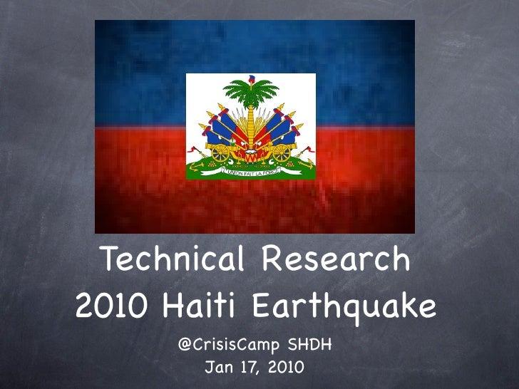 Technical Research 2010 Haiti Earthquake       @CrisisCamp SHDH         Jan 17, 2010