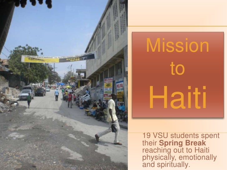 Mission <br />to Haiti<br />19 VSU students spent their Spring Break reaching out to Haiti physically, emotionally and spi...