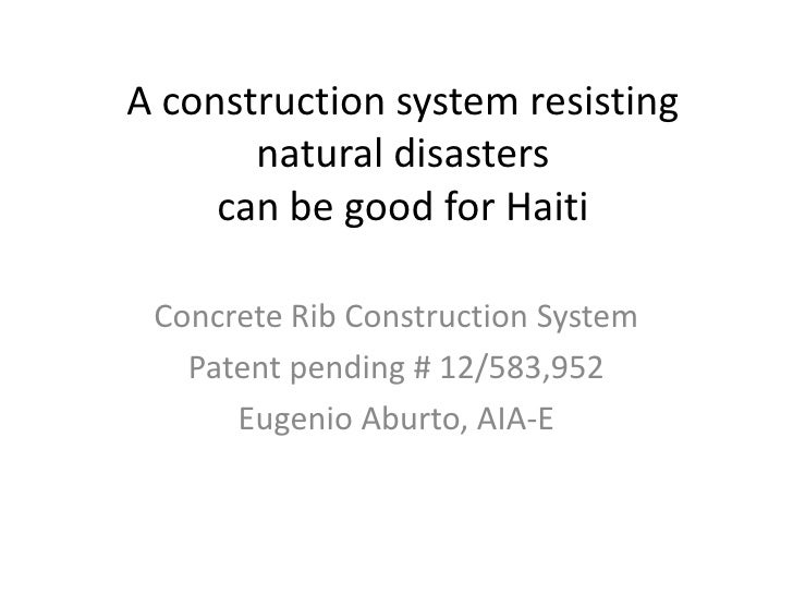 A construction system resisting       natural disasters     can be good for Haiti Concrete Rib Construction System   Paten...