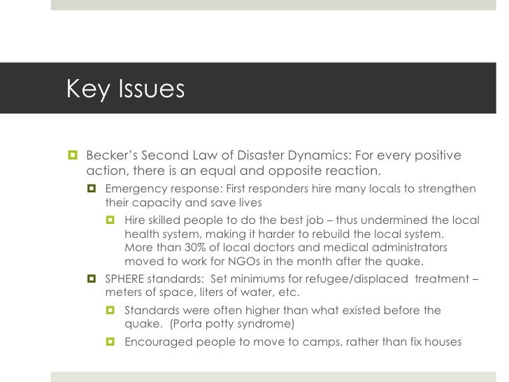 Key Issues Becker's Second Law of Disaster Dynamics: For every positive  action, there is an equal and opposite reaction....