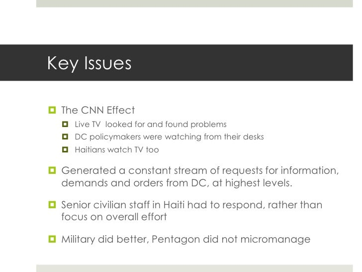 Key Issues The CNN Effect    Live TV looked for and found problems    DC policymakers were watching from their desks   ...
