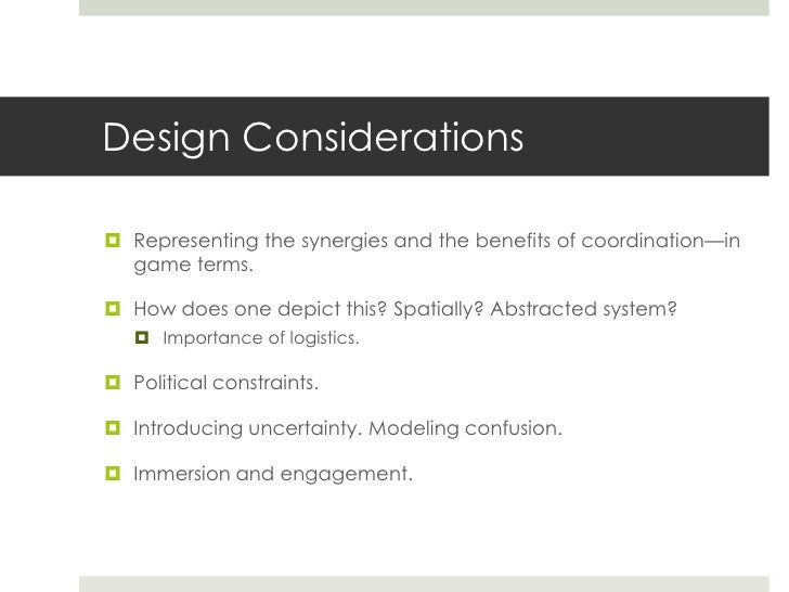 Design Considerations Representing the synergies and the benefits of coordination—in  game terms. How does one depict th...