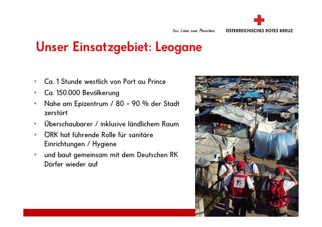 Unser Einsatzgebiet: Leogane  •   Ca. 1 Stunde westlich von Port au Prince •   Ca. 150.000 Bevölkerung •   Nahe am Epizent...