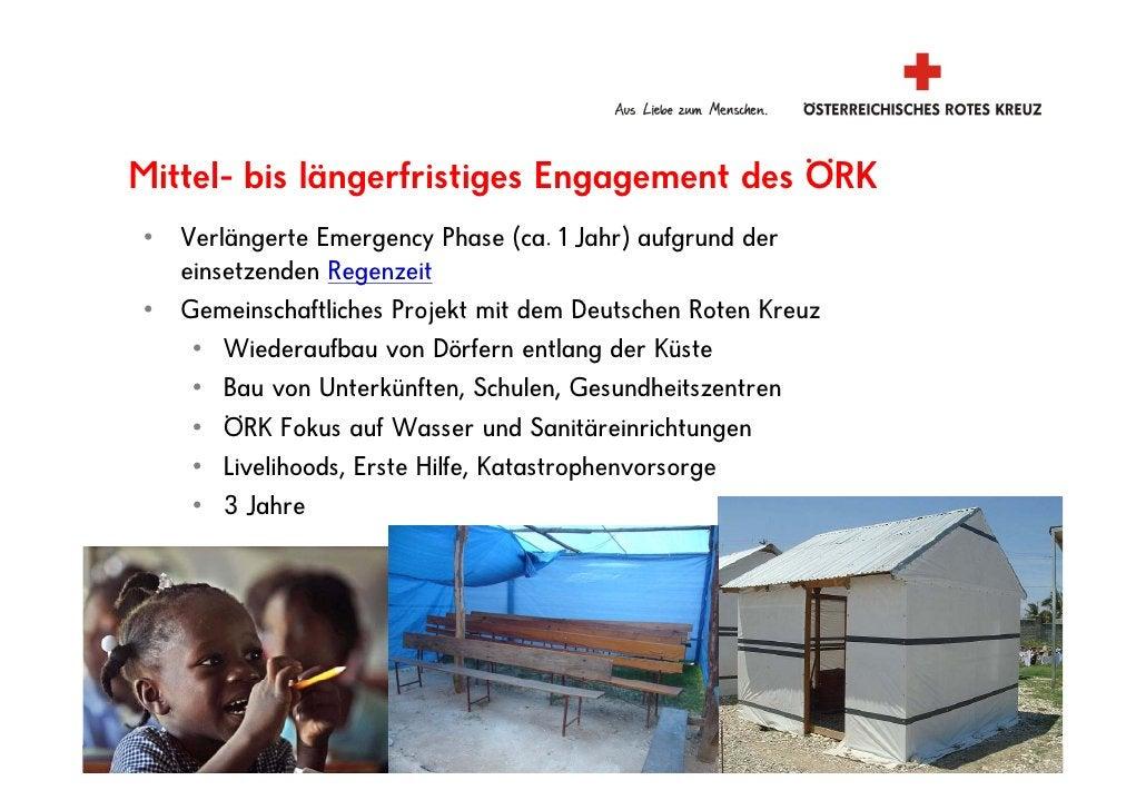 Mittel- bis längerfristiges Engagement des ÖRK •   Verlängerte Emergency Phase (ca. 1 Jahr) aufgrund der     einsetzenden ...
