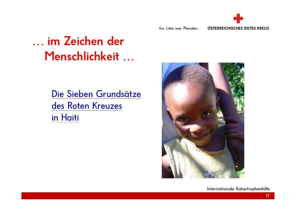 … im Zeichen der  Menschlichkeit …     Die Sieben Grundsätze    des R t K    d Roten Kreuzes    in Haiti                  ...
