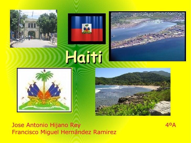 Haiti Jose Antonio Hijano Rey 4ºA Francisco Miguel Hernández Ramirez