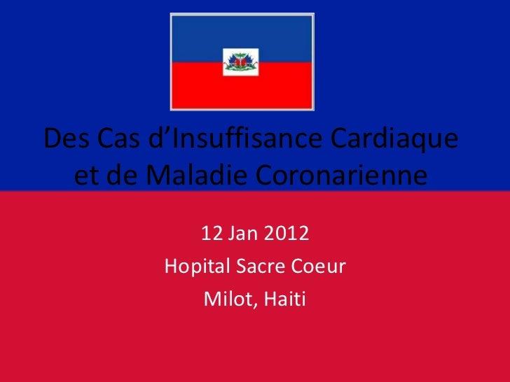 Des Cas d'Insuffisance Cardiaque  et de Maladie Coronarienne            12 Jan 2012         Hopital Sacre Coeur           ...
