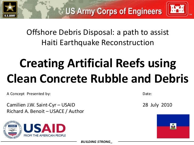 BUILDING STRONGSM Offshore Debris Disposal: a path to assist Haiti Earthquake Reconstruction Creating Artificial Reefs usi...