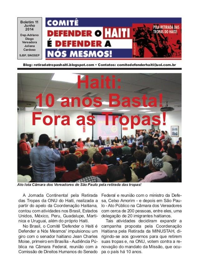 Boletim 11 Junho 2014 Dep.Adriano Diogo Vereadora Juliana Cardoso SJSP, SINDSEP Blog: retiradatropashaiti.blogspot.com • C...