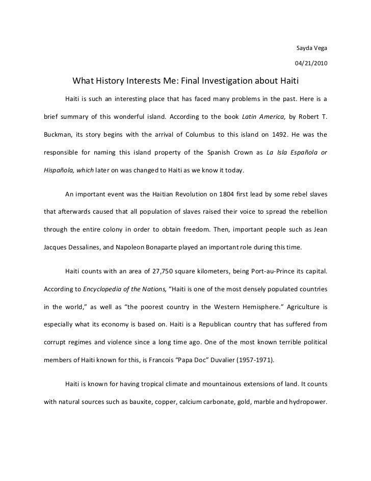 Sayda Vega<br />04/21/2010<br />What History Interests Me: Final Investigation about Haiti<br />Haiti is such an interesti...