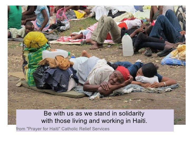 """Be with us as we stand in solidarity with those living and working in Haiti.  from """"Prayer for Haiti"""" Catholic..."""