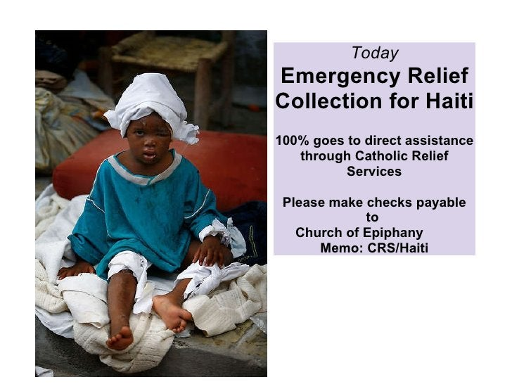 Today Emergency Relief Collection for Haiti  100% goes to direct assistance through Catholic Relief Services  Please mak...