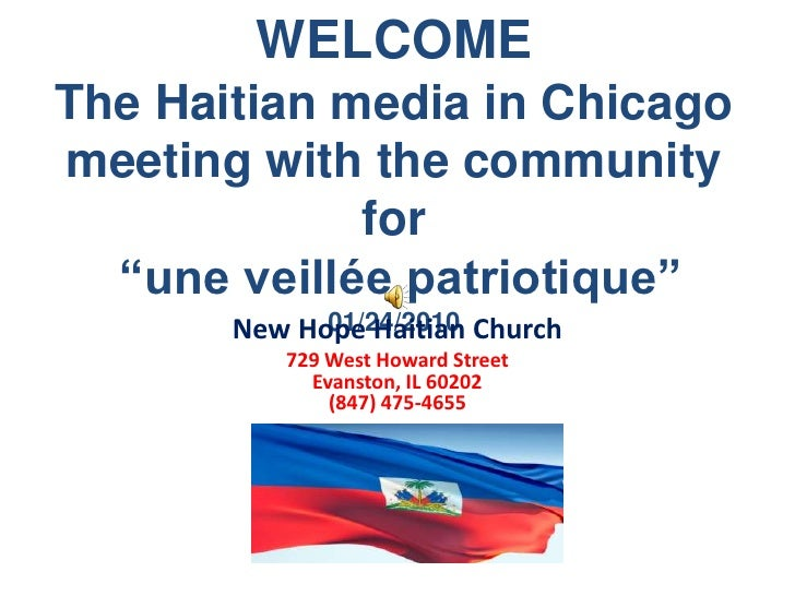 """WELCOMEThe Haitian media in Chicago meeting with the community for  """"une veillée patriotique""""01/24/2010<br />New Hope Hait..."""