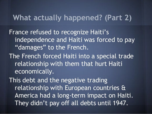 haitian revolution and its effects on Making sense of the haitian revolution lah 4471 notes to guide your reading of the black jacobins the haitian revolution of 1789-1803 transformed french saint domingue, one of the most productive european colonies of its day, into an independent state run by former slaves and the descendants of slaves.