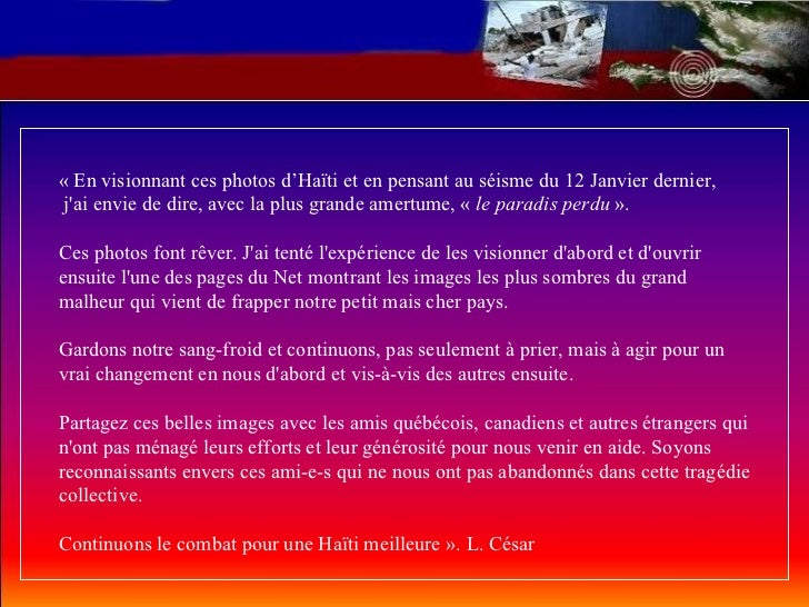 «En visionnant ces photos d'Haïti et en pensant au séisme du 12 Janvier dernier,  j'ai envie de dire, avecla plus grande...