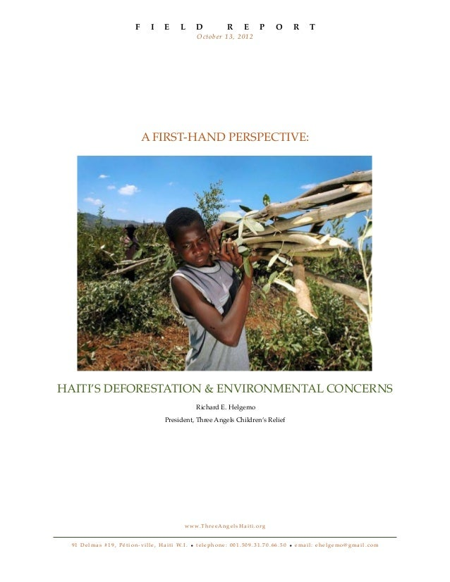A FIRST-HAND PERSPECTIVE: HAITI'S DEFORESTATION & ENVIRONMENTAL CONCERNS Richard E. Helgemo President, Three Angels Childr...