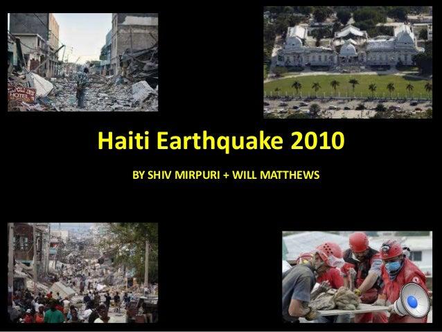 Haiti Earthquake 2010 BY SHIV MIRPURI + WILL MATTHEWS