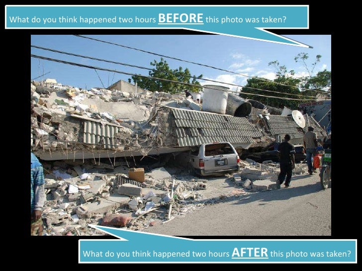 What do you think happened two hours  BEFORE  this photo was taken? What do you think happened two hours  AFTER  this phot...