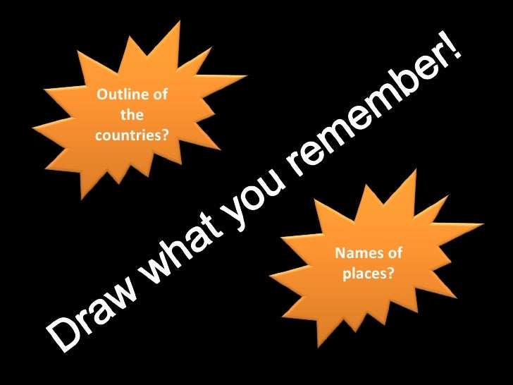 Outline of the countries? Names of places?