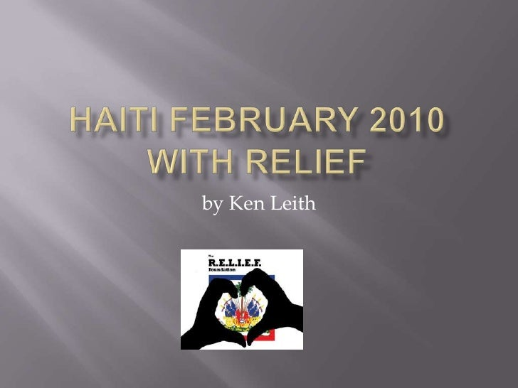 Haiti February 2010With RELIEF<br />by Ken Leith<br />