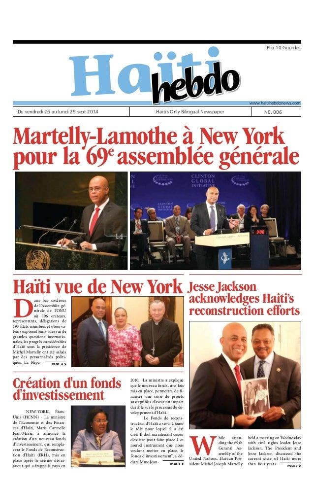 Martelly-Lamothe à New York  pour la 69e assemblée générale  Haïti vue de New York  Dans les coulisses  de l'Assemblée gé-...