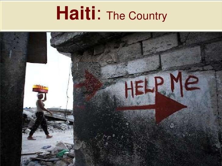 Haiti: The Country<br />