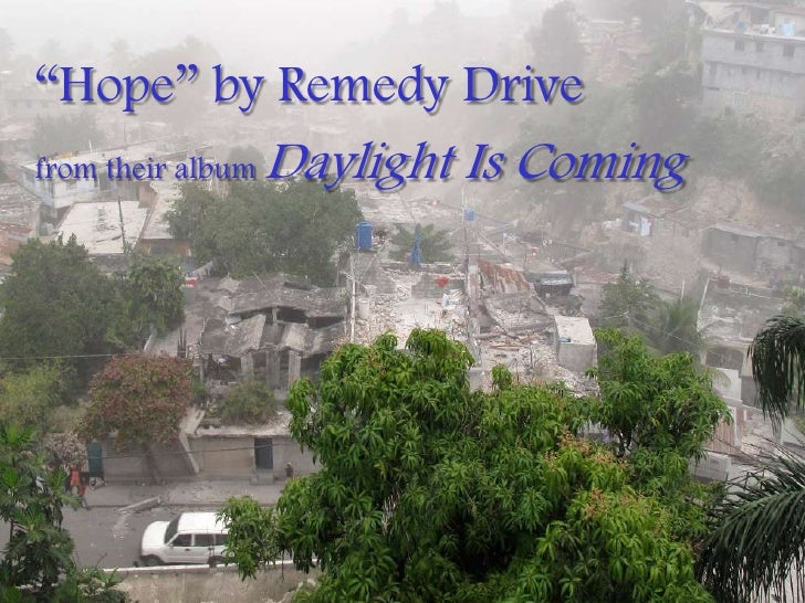 """""""Hope"""" by Remedy Drive<br />from their album Daylight Is Coming<br />"""