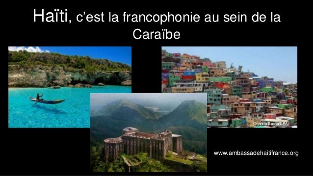 Haïti, c'est la francophonie au sein de la  Caraïbe  Orlando Barría/EPA  www.ambassadehaitifrance.org