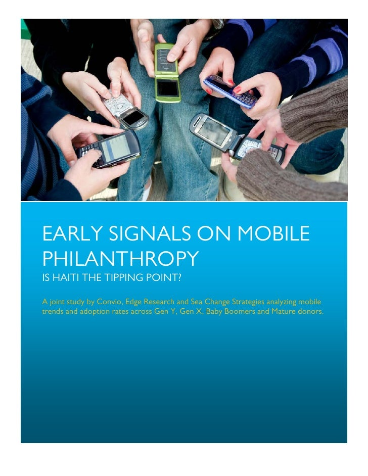 EARLY SIGNALS ON MOBILE PHILANTHROPY IS HAITI THE TIPPING POINT?  A joint study by Convio, Edge Research and Sea Change St...