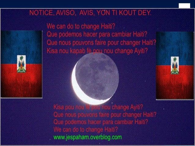 Haiti Need to changeHaiti Need to change Make your comments please. Haz tus comentarios por favor. Faites vos commentaires...