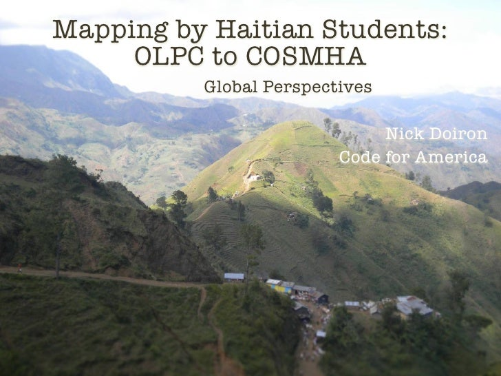 Mapping by Haitian Students:     OLPC to COSMHA          Global Perspectives                              Nick Doiron     ...