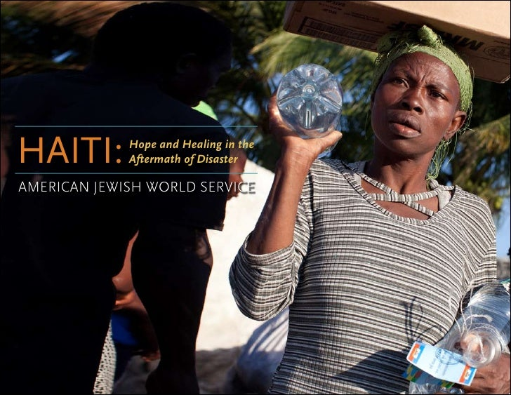 Haiti:       Hope and Healing in the              Aftermath of Disaster  american jewish world service
