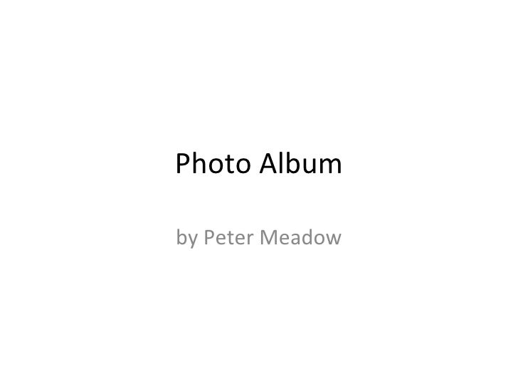 Photo Album by Peter Meadow