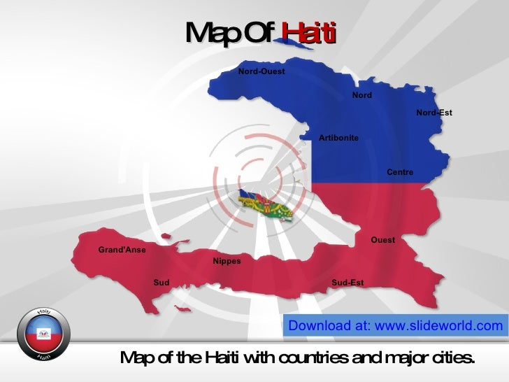 Map Of  Haiti Map of the Haiti with countries and major cities. Download at: www.slideworld.com Artibonite  Centre Grand'A...