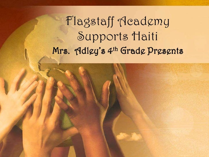 Flagstaff Academy Supports Haiti<br />Mrs.  Adley's 4th Grade Presents<br />