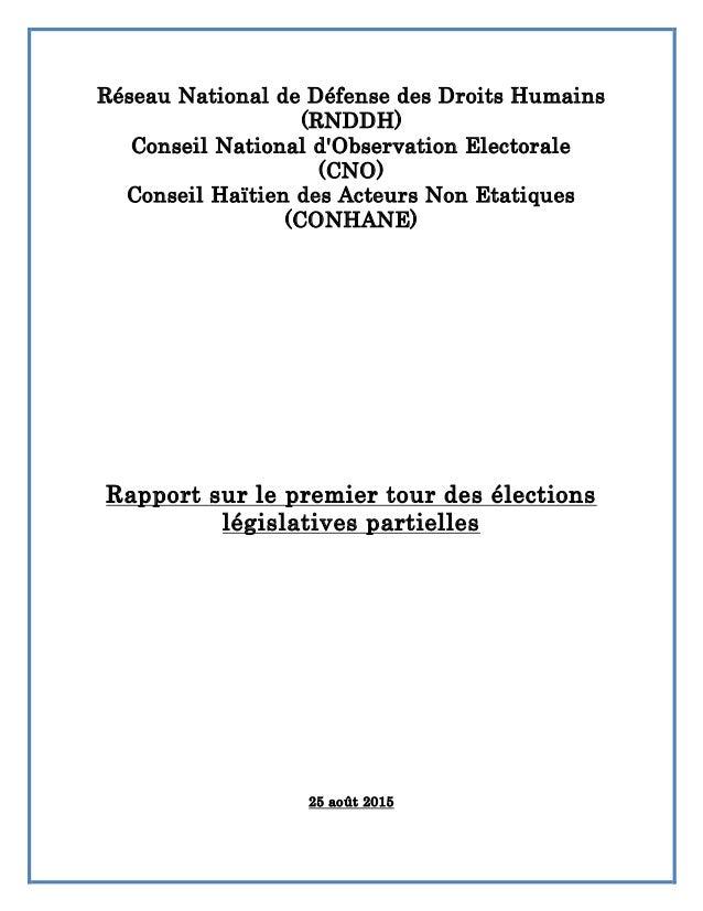 Réseau National de Défense des Droits Humains (RNDDH) Conseil National d'Observation Electorale (CNO) Conseil Haïtien des ...