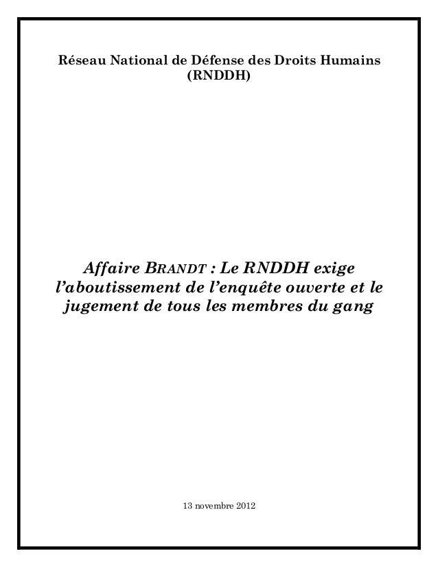 Réseau National de Défense des Droits Humains                  (RNDDH)    Affaire BRANDT : Le RNDDH exigel'aboutissement d...