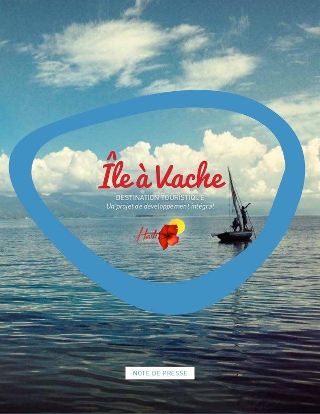 NOTE DE PRESSE Île à VacheDESTINATION TOURISTIQUE Un projet de développement intégral