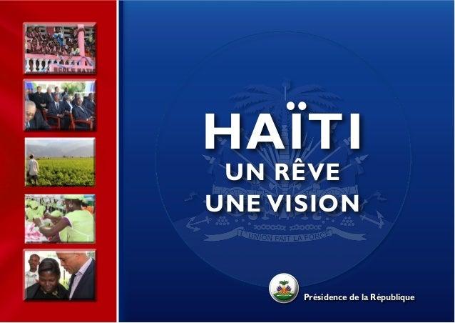 HAÏTI UN RÊVEUNE VISION      Présidence de la République