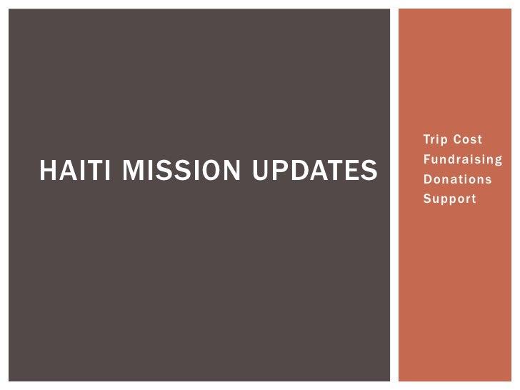 •   Trip Cost                        •   FundraisingHAITI MISSION UPDATES   •   Donations                        •   Support