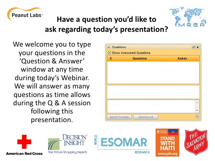 Have a question you'd like to          ask regarding today's presentation? We welcome you to type  your questions in the  ...