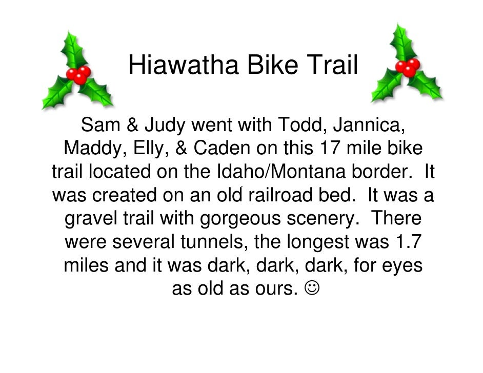 Hiawatha Bike Trail      Sam & Judy went with Todd, Jannica,   Maddy, Elly, & Caden on this 17 mile bike trail located on ...