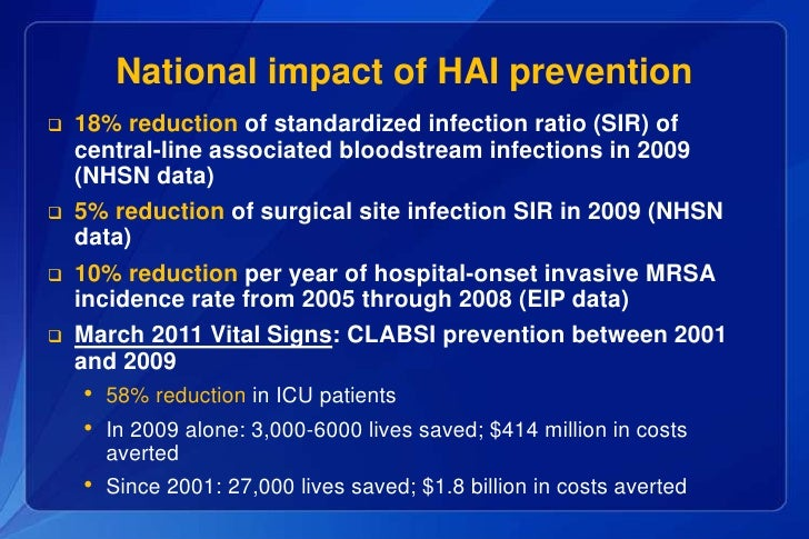 prevention of healthcare associated infections in Healthcare-associated infection (hai) road map the road map to a comprehensive healthcare-associated infection (hai) prevention program provides evidence-based recommendations and standards for minnesota hospitals to develop comprehensive hai prevention programs the road map reflects published literature and guidelines by relevant.