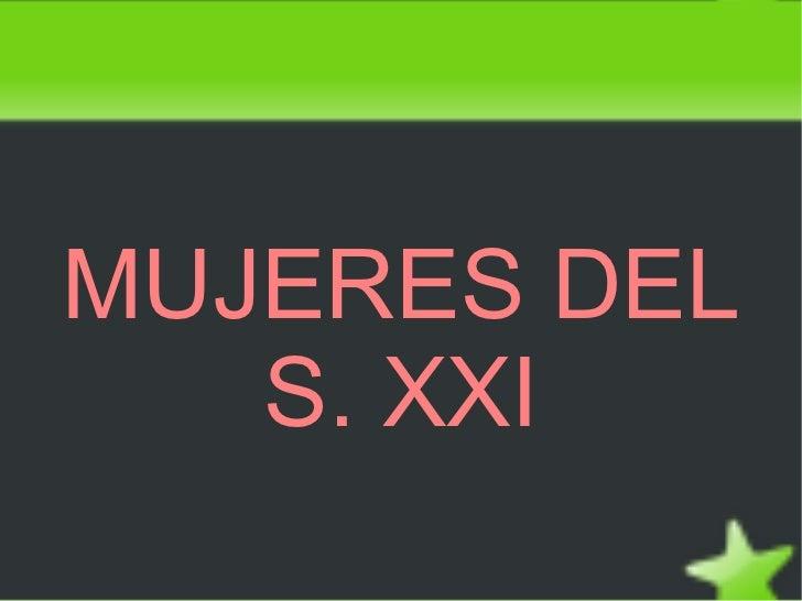 MUJERES DEL S. XXI