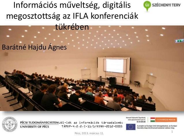 Információs műveltség, digitális megosztottság az IFLA konferenciák tükrében Barátné Hajdu Ágnes  Jól-lét az információs t...