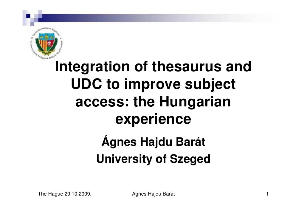Integration of thesaurus and          UDC to improve subject          access: the Hungarian                experience     ...