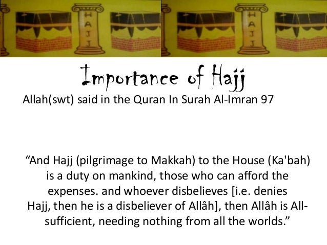 """the significance of the hajj on Significance of hajj and sacrifice """"and proclaim to the people the hajj [ pilgrimage] they will come to you on foot and on every lean camel they."""